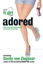 Adored : An it Girl Novel - Cecily Von Ziegesar