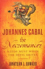 Johannes Cabal : the Necromancer - Jonathan L. Howard