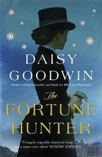 The Fortune Hunter - Daisy Goodwin