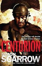 Centurion : Rebellion Threatens The Roman Empire - Simon Scarrow