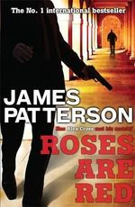 Roses Are Red : Alex Cross : Book 6 - James Patterson