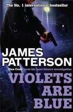 Violets Are Blue : Alex Cross : Book 7 - James Patterson