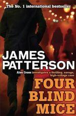 Four Blind Mice : Alex Cross : Book 8 - James Patterson