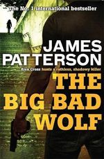 The Big Bad Wolf : Alex Cross : Book 9 - James Patterson
