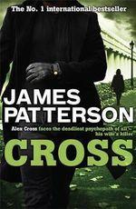 Cross : Alex Cross : Book 12 - James Patterson
