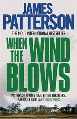 When the Wind Blows : When the Wind Blows Series : Book 1 - James Patterson