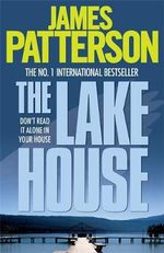 The Lake House : When the Wind Blows Series : Book 2 - James Patterson