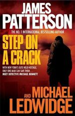 Step on a Crack : Michael Bennett Series : Book 1 - James Patterson