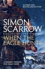 When the Eagle Hunts - Simon Scarrow