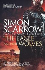 The Eagle and the Wolves - Simon Scarrow