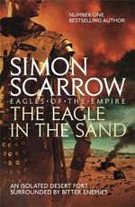 The Eagle in the Sand : Eagle - Simon Scarrow
