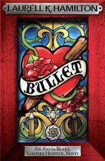 Bullet : Anita Blake Vampire Hunter Series : Book 19 - Laurell K. Hamilton