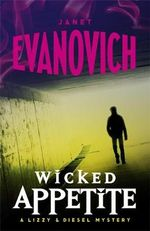Wicked Appetite : A Lizzy and Diesel Novel : Book One - Janet Evanovich
