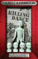 The Killing Dance : Anita Blake Vampire Hunter Series : Book 6 - Laurell K. Hamilton