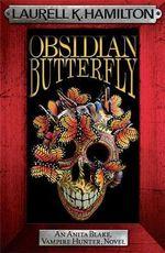 Obsidian Butterfly : Anita Blake, Vampire Hunter Ser. - Laurell K. Hamilton