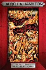 Danse Macabre : The Anita Blake, Vampire Hunter Series : Book 14 - Laurell K. Hamilton