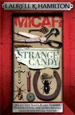 Micah and Strange Candy : Anita Blake Vampire Hunter Series : Book 13 - Laurell K. Hamilton