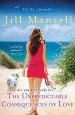 The Unpredictable Consequences of Love - Jill Mansell