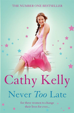 Never Too Late - Cathy Kelly