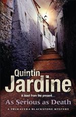 As Serious as Death : Primavera Blackstone Mysteries - Quintin Jardine