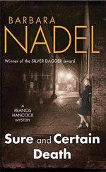 Sure and Certain Death : Francis Hancock Mysteries - Barbara Nadel