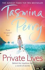 Private Lives : Behibnd The Headlines Lies A World Of Secrets - Tasmina Perry