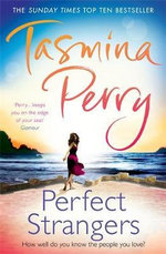 Perfect Strangers : How Well Do You Know The People You Love? - Tasmina Perry