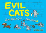 Evil Cats : When Fluffy Cats Get Mean - Elia Anie