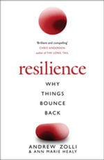 Resilience : Why Things Bounce Back - Andrew Zolli
