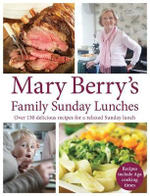 Mary Berry's Family Sunday Lunches - Mary Berry