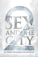 Sex And The City 2 : The Stories. The Fashion. The Adventure. - Eric Cyphers