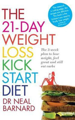 The 21-Day Weight Loss Kick Start Diet : The 3-Week Plan to Lose Weight, Feel Great and Still Eat Carbs - Neal Barnard