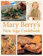 Mary Berry's New Aga Cookbook - Mary Berry