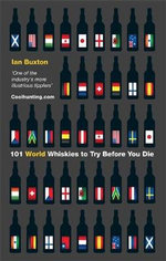 101 World Whiskies to Try Before You Die - Ian Buxton