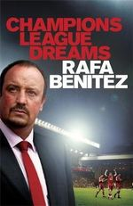 Champions League Dreams - Rafa Benitez