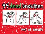 99 Dead Snowmen - Tony De Saulles