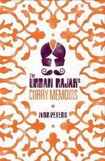 The Urban Rajah's Curry Memoirs - Ivor Peters