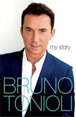 Bruno My Story : Strictly Come Dancing - Bruno Tonioli