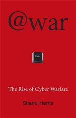 @War : The Rise of Cyber Warfare - Shane Harris