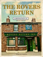 The Rovers Return : The Official Coronation Street Companion - Tim Randall