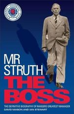 Mr Struth : the Boss - David Mason