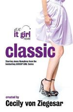 Classic : An It Girl Novel, Volume 10 - Cecily Von Ziegesar