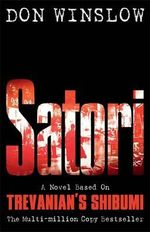 Satori : A Novel based on Trevanian's Shibumi  - Trevanian