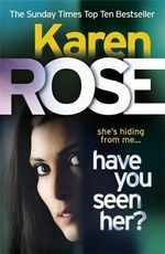 Have You Seen Her? - Karen Rose