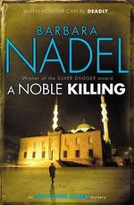 A Noble Killing : Inspector Ikmen Mysteries - Barbara Nadel