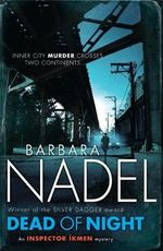 Dead of Night : Cetin Ikmen Series : Book 14 - Barbara Nadel