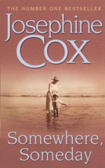 Somewhere, Someday - Josephine Cox
