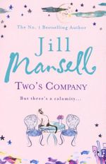 Two's Company : But three's a calamity... - Jill Mansell