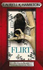 Flirt : Anita Blake Vampire Hunter Series : Book 18 - Laurell K. Hamilton