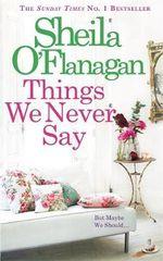 Things We Never Say - Sheila O'Flanagan